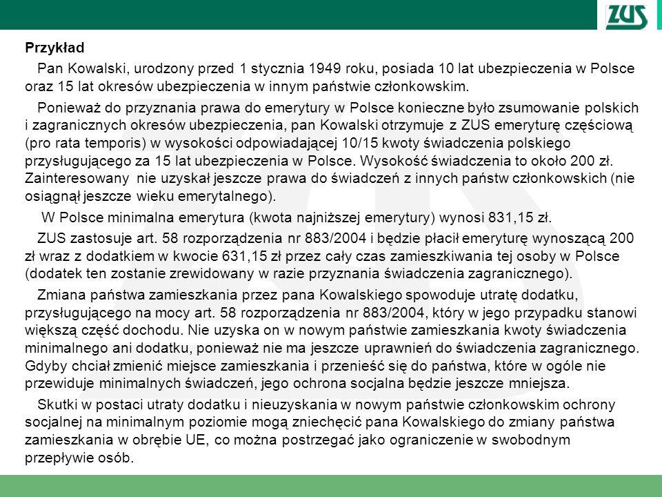 Przykład Pan Kowalski, urodzony przed 1 stycznia 1949 roku, posiada 10 lat ubezpieczenia w Polsce oraz 15 lat okresów ubezpieczenia w innym państwie c