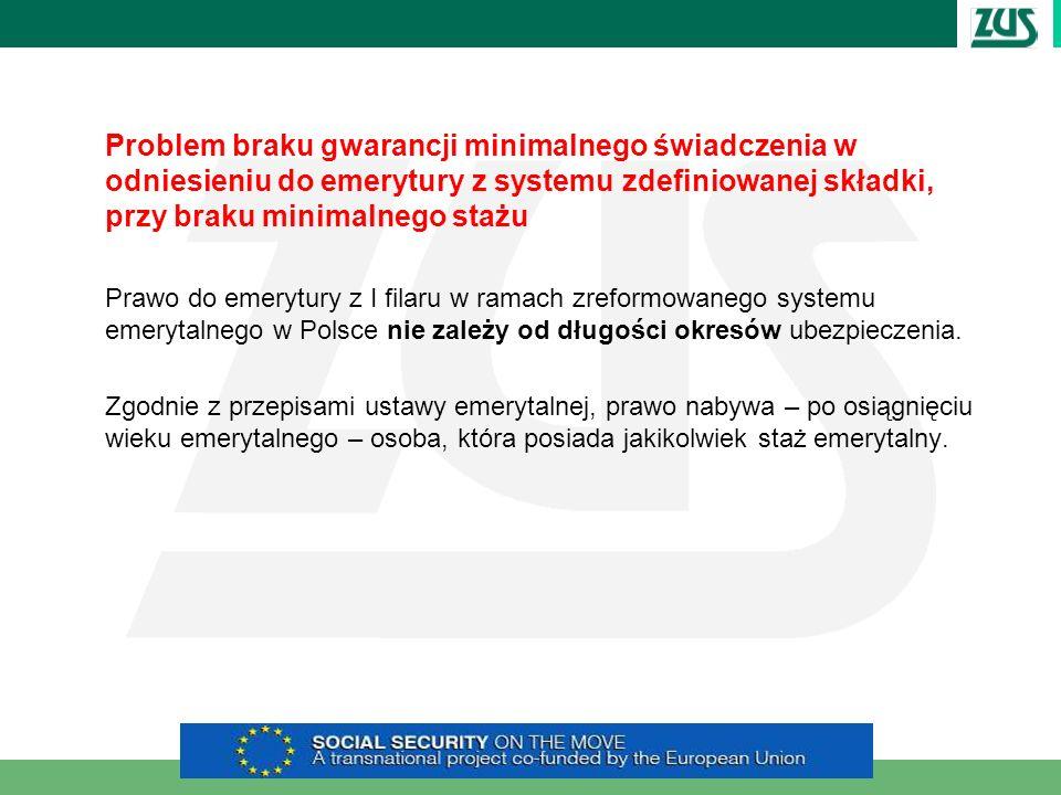 Problem braku gwarancji minimalnego świadczenia w odniesieniu do emerytury z systemu zdefiniowanej składki, przy braku minimalnego stażu Prawo do emer