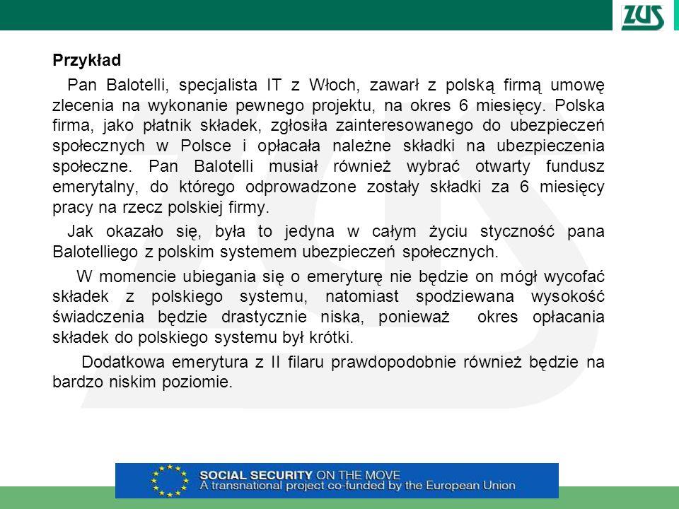 Przykład Pan Balotelli, specjalista IT z Włoch, zawarł z polską firmą umowę zlecenia na wykonanie pewnego projektu, na okres 6 miesięcy. Polska firma,