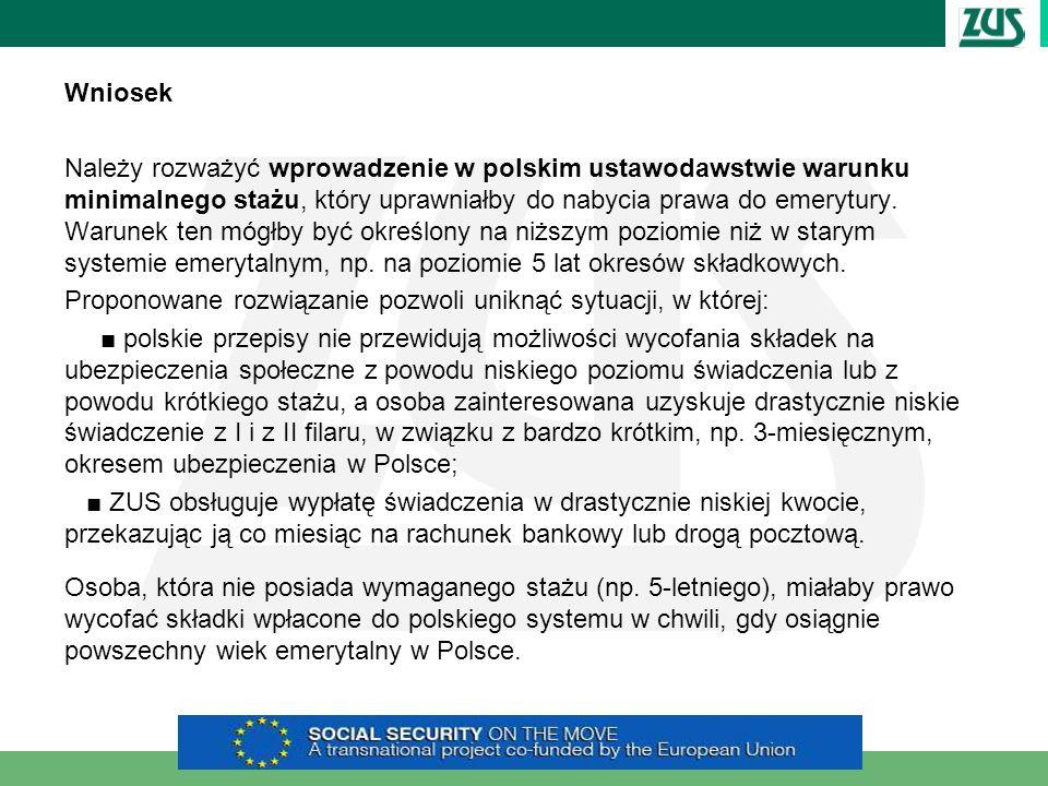 Wniosek Należy rozważyć wprowadzenie w polskim ustawodawstwie warunku minimalnego stażu, który uprawniałby do nabycia prawa do emerytury. Warunek ten