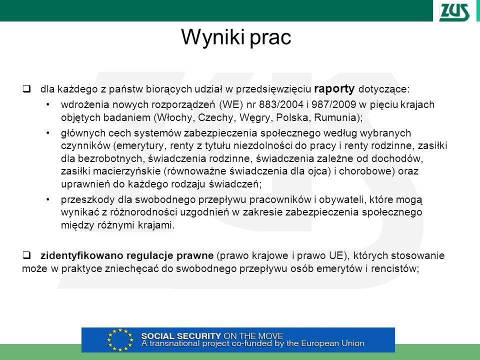 Wyniki prac dla każdego z państw biorących udział w przedsięwzięciu raporty dotyczące: wdrożenia nowych rozporządzeń (WE) nr 883/2004 i 987/2009 w pię