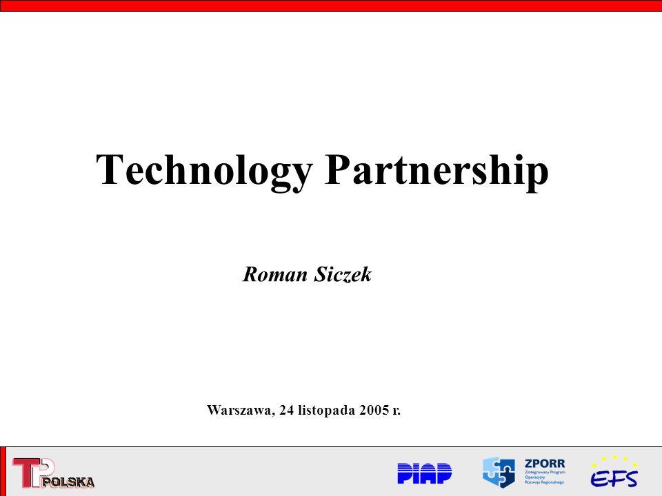 Technology Partnership Roman Siczek Warszawa, 24 listopada 2005 r.