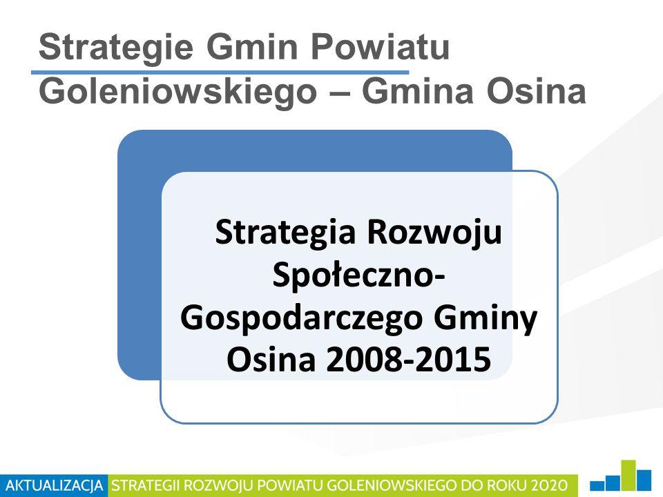 Strategie Gmin Powiatu Goleniowskiego – Gmina Osina Strategia Rozwoju Społeczno- Gospodarczego Gminy Osina 2008-2015