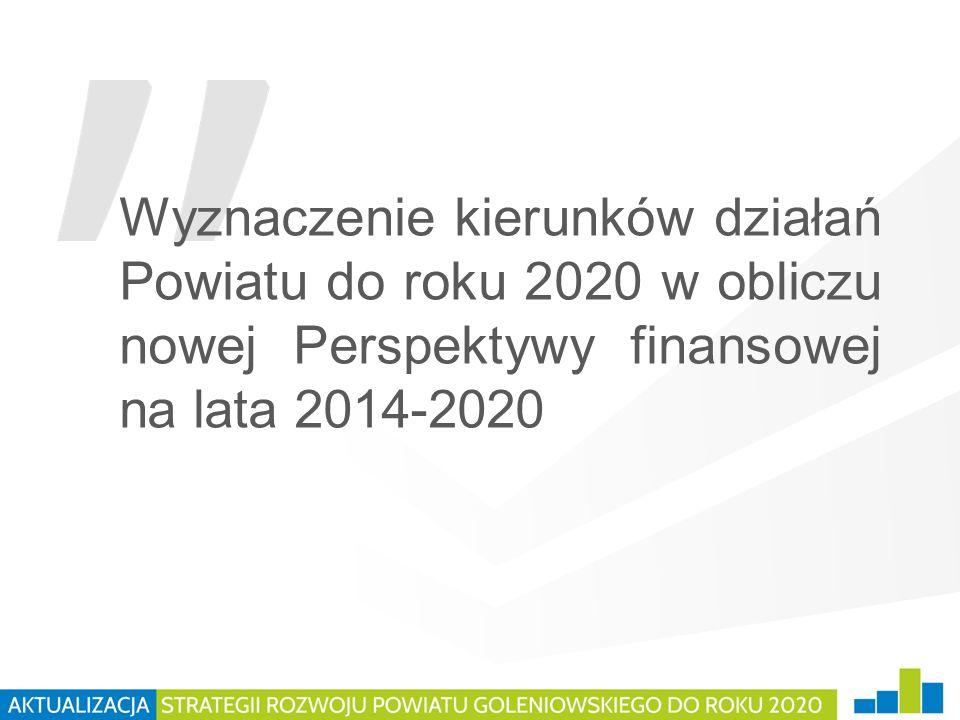 Wyznaczenie kierunków działań Powiatu do roku 2020 w obliczu nowej Perspektywy finansowej na lata 2014-2020