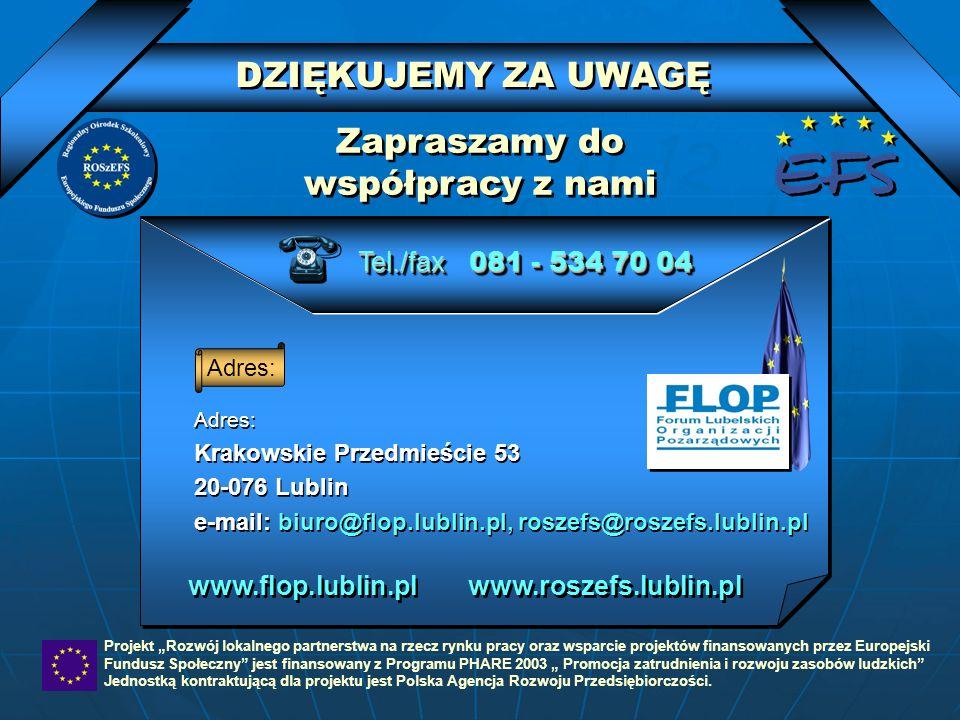 Adres: Krakowskie Przedmieście 53 20-076 Lublin e-mail: biuro@flop.lublin.pl, roszefs@roszefs.lublin.pl Adres: Krakowskie Przedmieście 53 20-076 Lubli