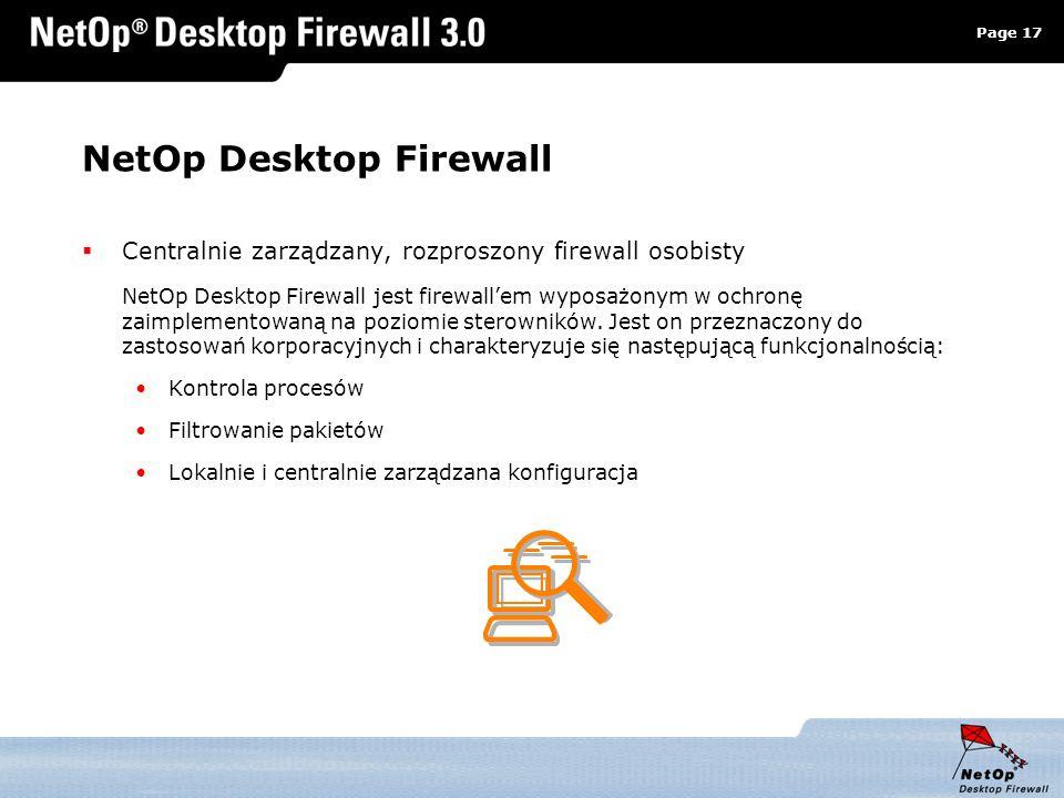 Page 17 www.netop.pl a NetOp Desktop Firewall Centralnie zarządzany, rozproszony firewall osobisty NetOp Desktop Firewall jest firewallem wyposażonym