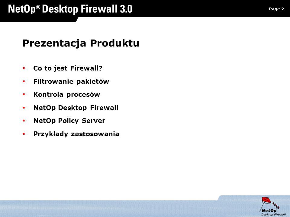 Page 2 www.netop.pl a Prezentacja Produktu Co to jest Firewall? Filtrowanie pakietów Kontrola procesów NetOp Desktop Firewall NetOp Policy Server Przy