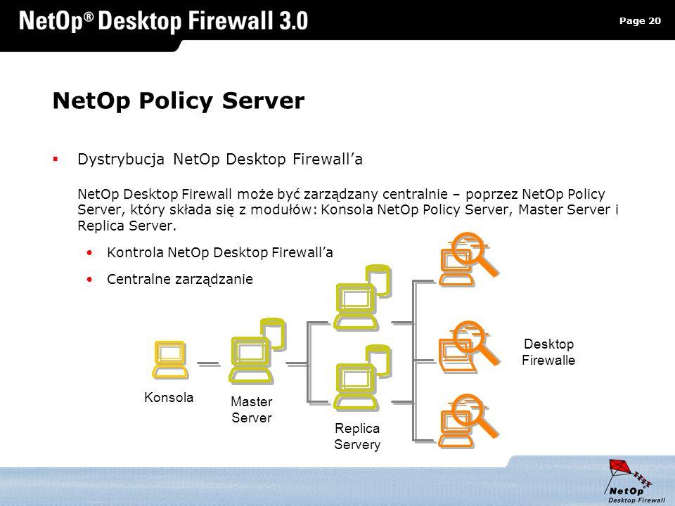 Page 20 www.netop.pl a NetOp Policy Server Dystrybucja NetOp Desktop Firewalla NetOp Desktop Firewall może być zarządzany centralnie – poprzez NetOp P