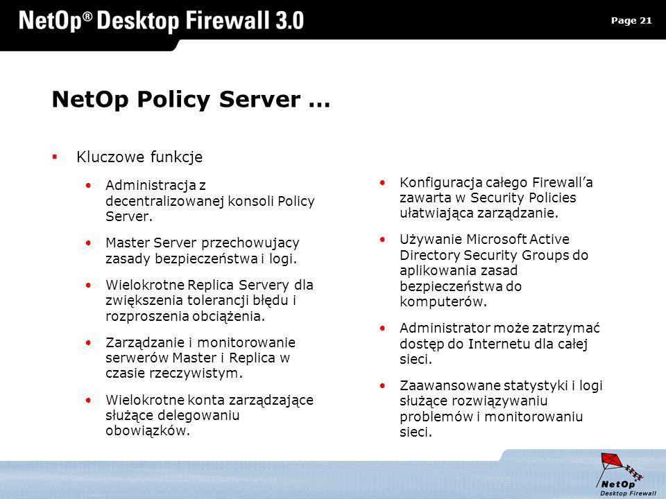 Page 21 www.netop.pl a NetOp Policy Server … Kluczowe funkcje Administracja z decentralizowanej konsoli Policy Server. Master Server przechowujacy zas