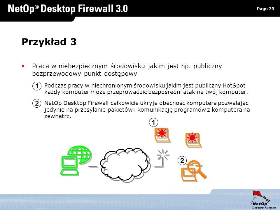 Page 25 www.netop.pl a Przykład 3 Praca w niebezpiecznym środowisku jakim jest np. publiczny bezprzewodowy punkt dostępowy Podczas pracy w niechronion