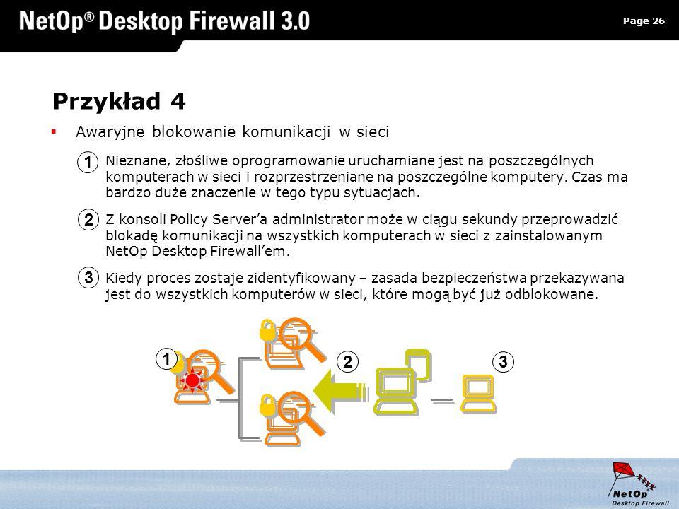 Page 26 www.netop.pl a Przykład 4 Awaryjne blokowanie komunikacji w sieci Nieznane, złośliwe oprogramowanie uruchamiane jest na poszczególnych kompute