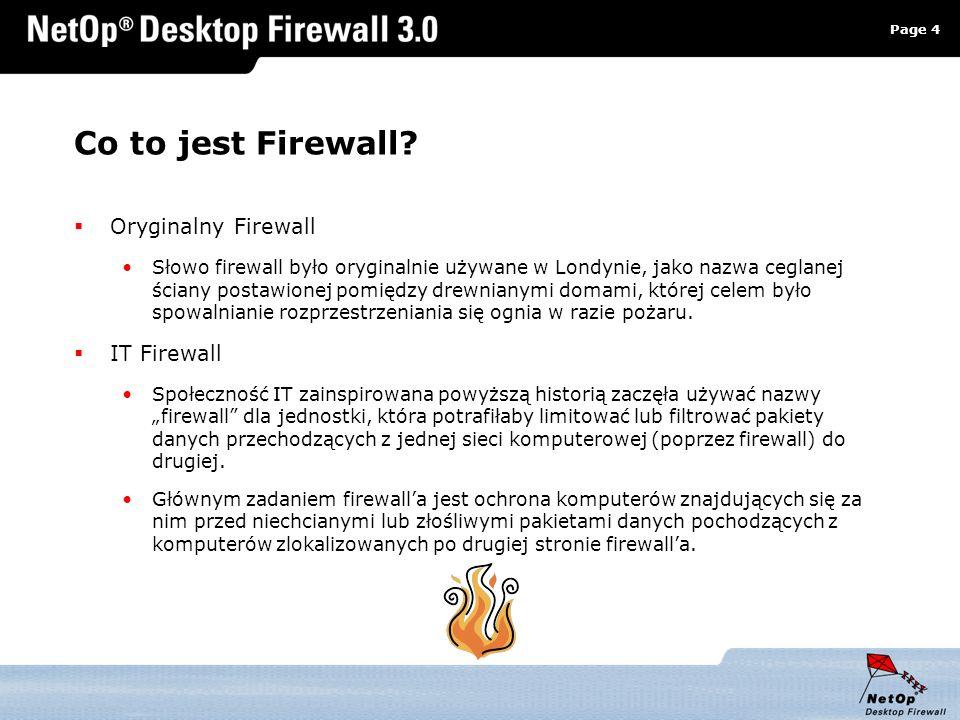Page 4 www.netop.pl a Co to jest Firewall? Oryginalny Firewall Słowo firewall było oryginalnie używane w Londynie, jako nazwa ceglanej ściany postawio