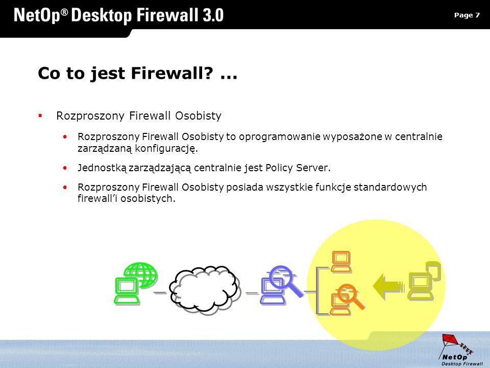 Page 7 www.netop.pl a Co to jest Firewall?... Rozproszony Firewall Osobisty Rozproszony Firewall Osobisty to oprogramowanie wyposażone w centralnie za