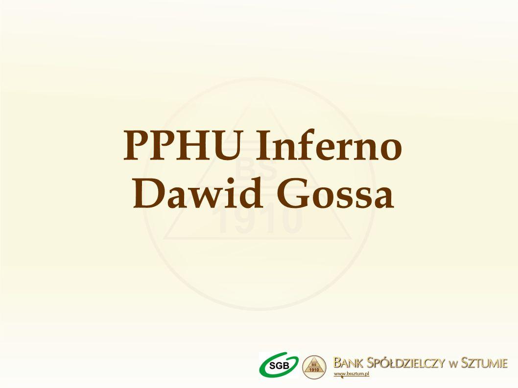 PPHU Inferno Dawid Gossa
