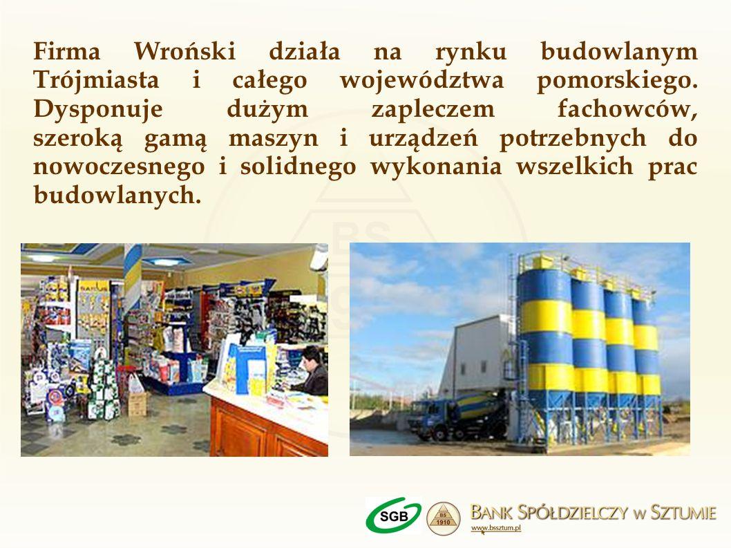 Firma Wroński działa na rynku budowlanym Trójmiasta i całego województwa pomorskiego. Dysponuje dużym zapleczem fachowców, szeroką gamą maszyn i urząd