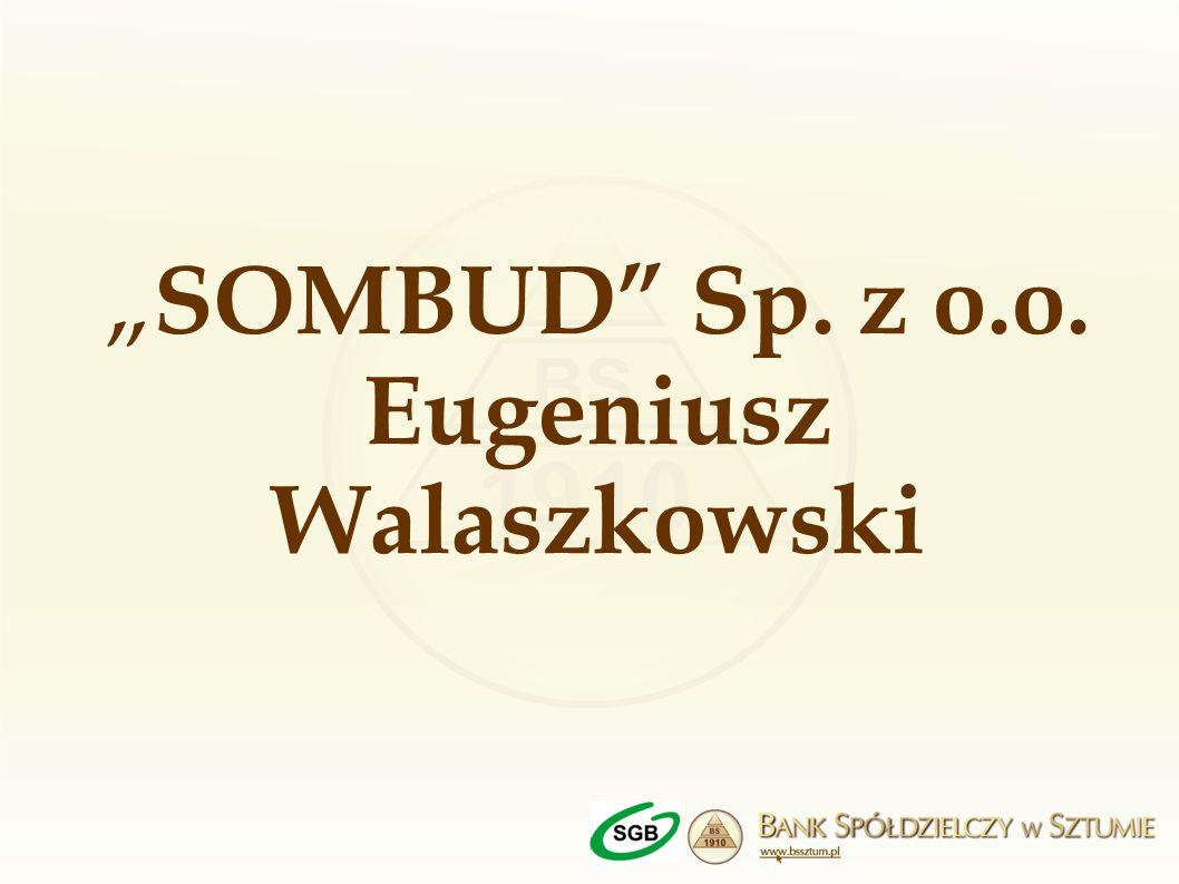 SOMBUD Sp. z o.o. Eugeniusz Walaszkowski