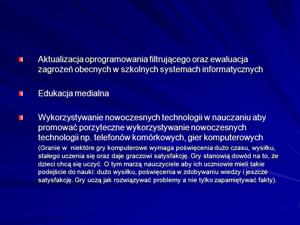 Aktualizacja oprogramowania filtrującego oraz ewaluacja zagrożeń obecnych w szkolnych systemach informatycznych Edukacja medialna Wykorzystywanie nowo
