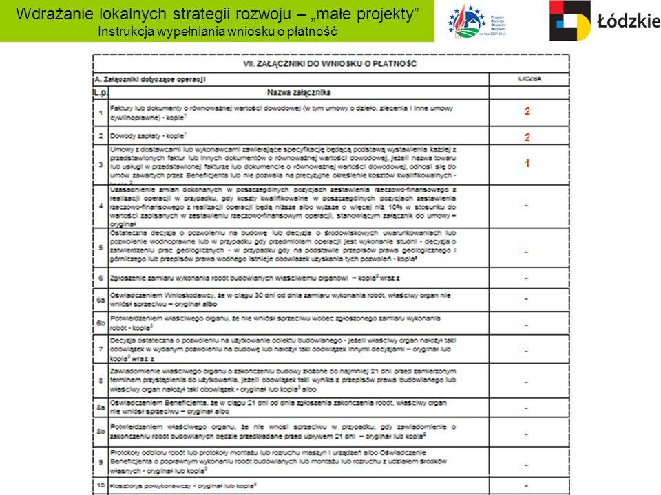 Wdrażanie lokalnych strategii rozwoju – małe projekty Instrukcja wypełniania wniosku o płatność 2 2 1 - - - - - - - - - - -