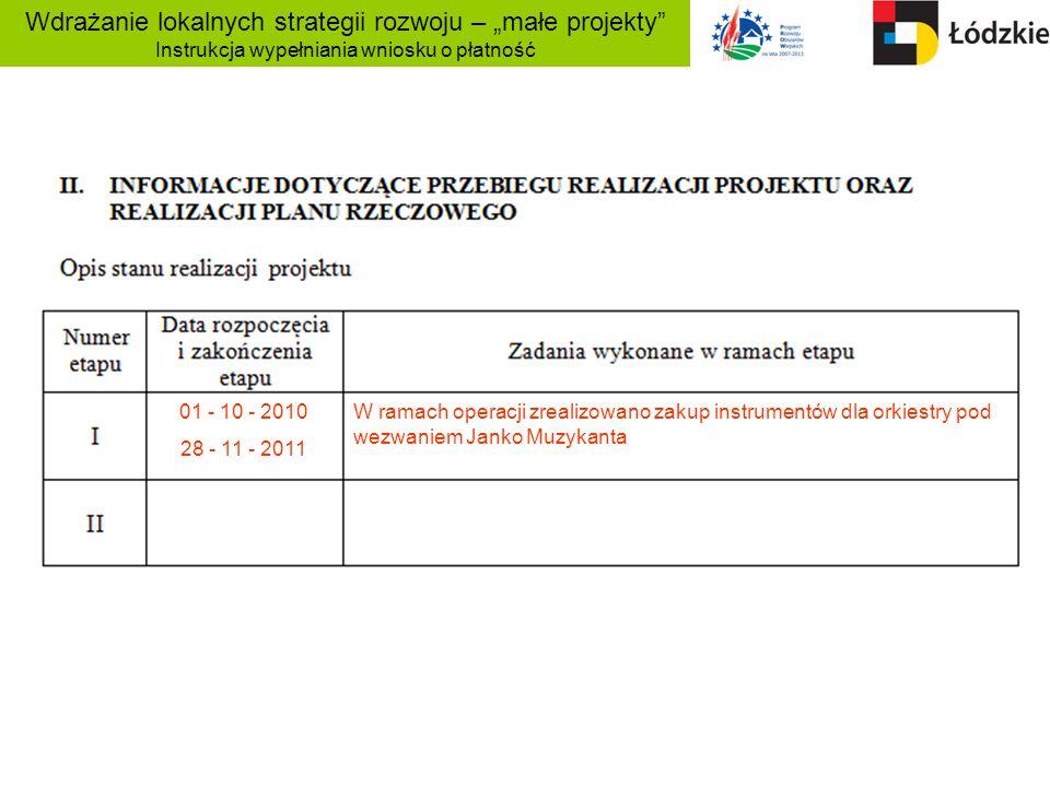 Wdrażanie lokalnych strategii rozwoju – małe projekty Instrukcja wypełniania wniosku o płatność 01 - 10 - 2010 28 - 11 - 2011 W ramach operacji zreali