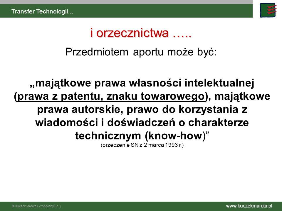 www.kuczekmaruta.pl © Kuczek Maruta i Wspólnicy Sp. j. Transfer Technologii... i orzecznictwa ….. majątkowe prawa własności intelektualnej (prawa z pa