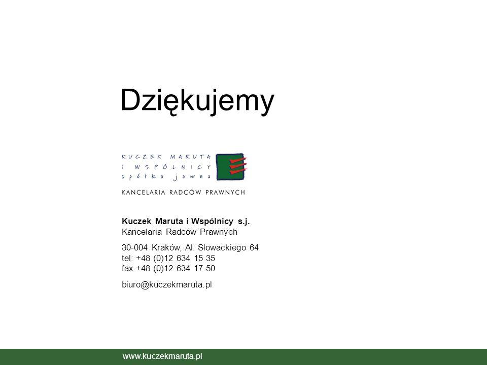 Kuczek Maruta i Wspólnicy s.j. Kancelaria Radców Prawnych 30-004 Kraków, Al. Słowackiego 64 tel: +48 (0)12 634 15 35 fax +48 (0)12 634 17 50 biuro@kuc