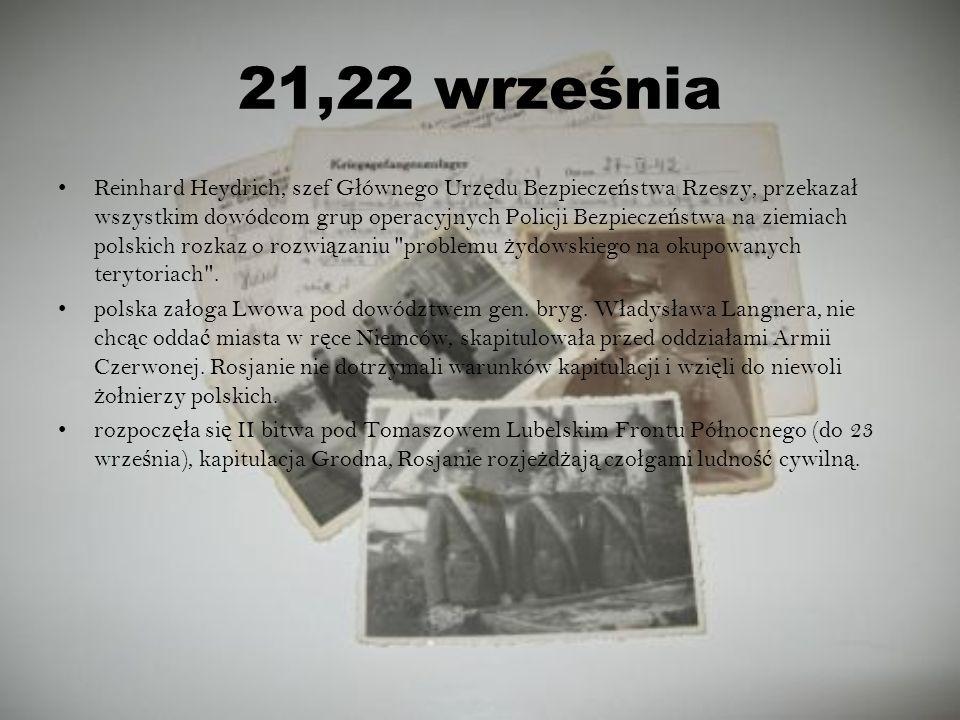 21,22 września Reinhard Heydrich, szef G ł ównego Urz ę du Bezpiecze ń stwa Rzeszy, przekaza ł wszystkim dowódcom grup operacyjnych Policji Bezpiecze