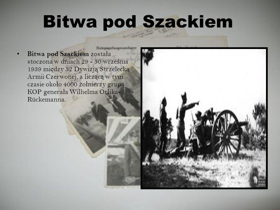 Bitwa pod Szackiem Bitwa pod Szackiem zosta ł a stoczona w dniach 29 - 30 wrze ś nia 1939 mi ę dzy 52 Dywizj ą Strzeleck ą Armii Czerwonej, a licz ą c