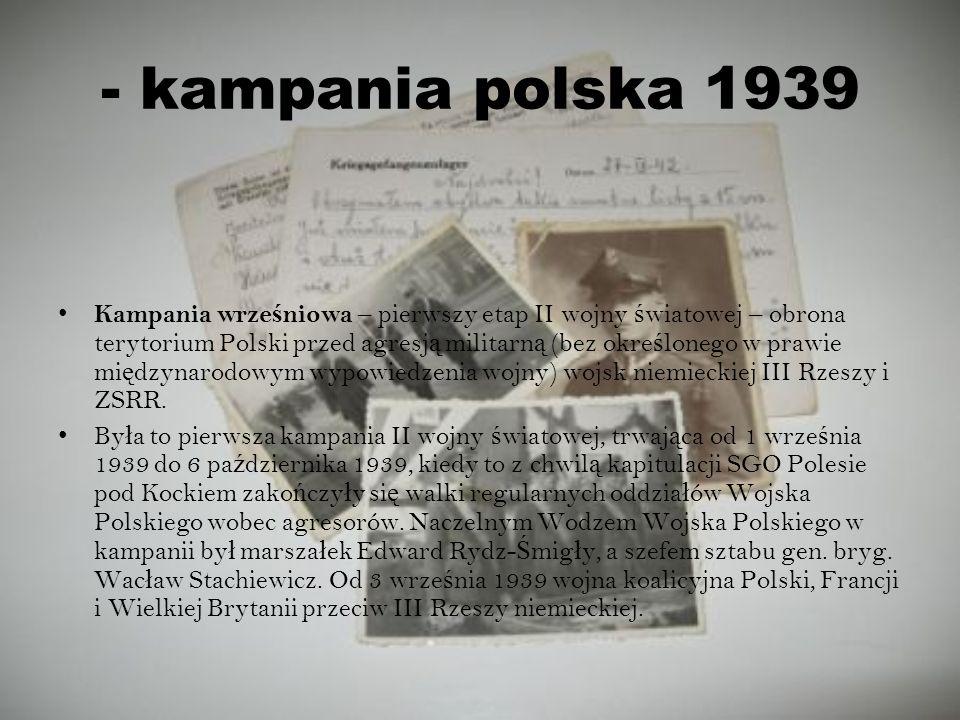 - kampania polska 1939 Kampania wrze ś niowa – pierwszy etap II wojny ś wiatowej – obrona terytorium Polski przed agresj ą militarn ą (bez okre ś lone
