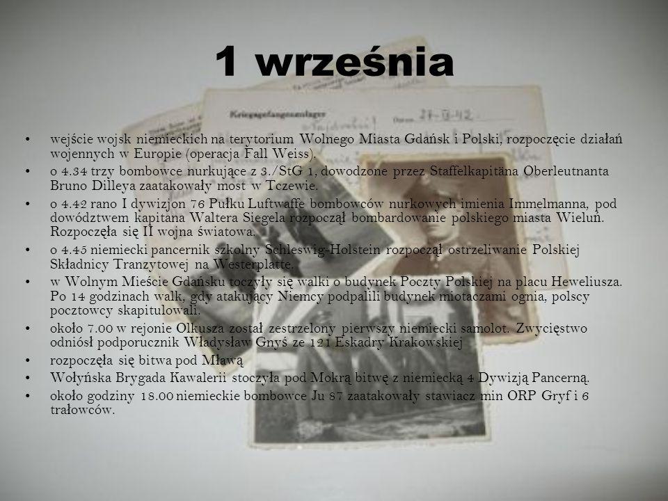 wej ś cie wojsk niemieckich na terytorium Wolnego Miasta Gda ń sk i Polski, rozpocz ę cie dzia ł a ń wojennych w Europie (operacja Fall Weiss). o 4.34