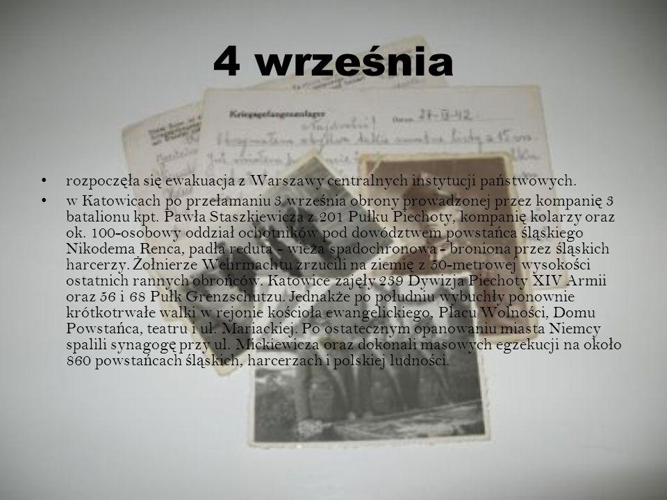 4 września rozpocz ęł a si ę ewakuacja z Warszawy centralnych instytucji pa ń stwowych. w Katowicach po prze ł amaniu 3 wrze ś nia obrony prowadzonej