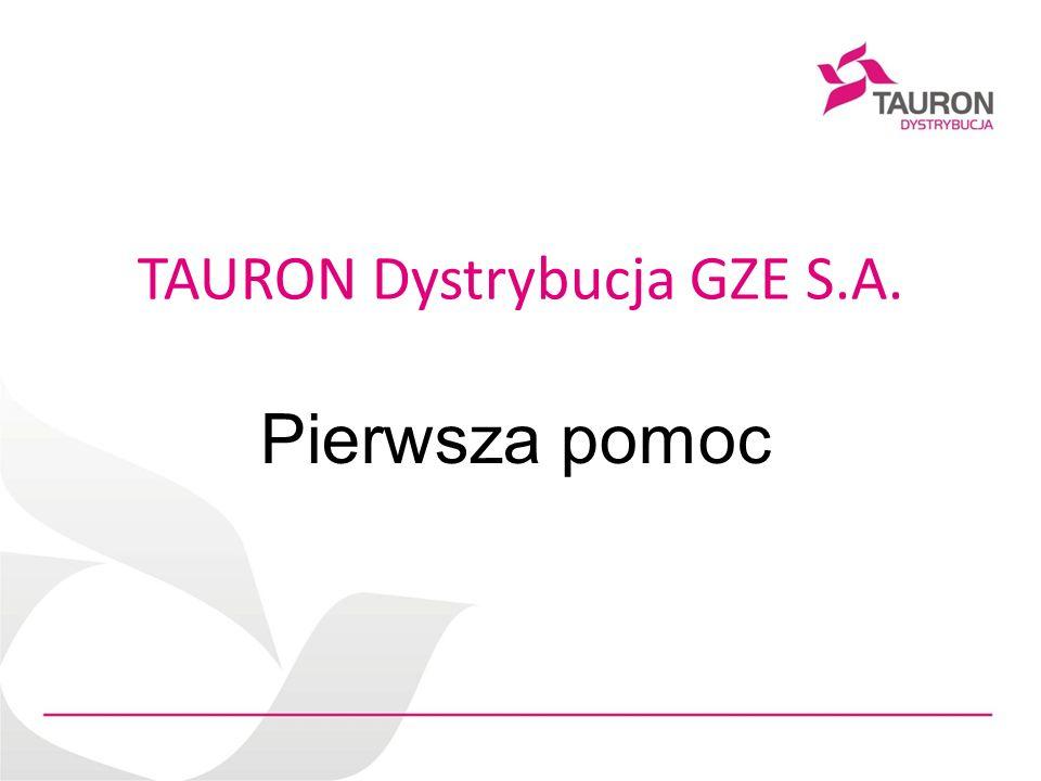 TAURON Dystrybucja GZE S.A. Pierwsza pomoc
