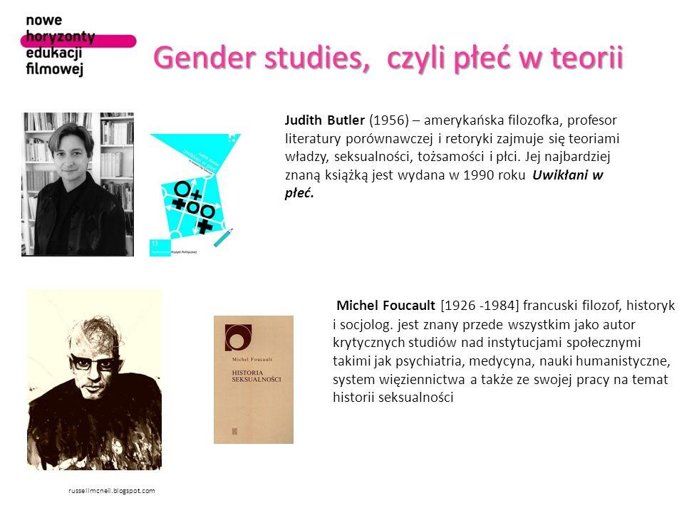 Gender studies, czyli płeć w teorii russellmcneil.blogspot.com Judith Butler (1956) – amerykańska filozofka, profesor literatury porównawczej i retory