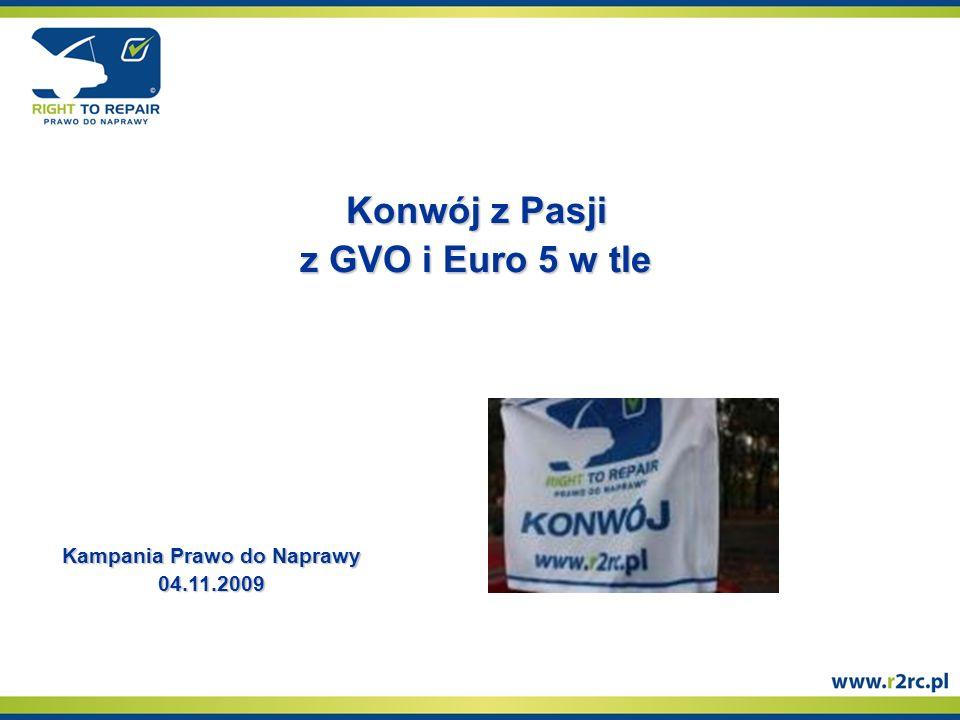 Konwój z Pasji z GVO i Euro 5 w tle Kampania Prawo do Naprawy 04.11.2009