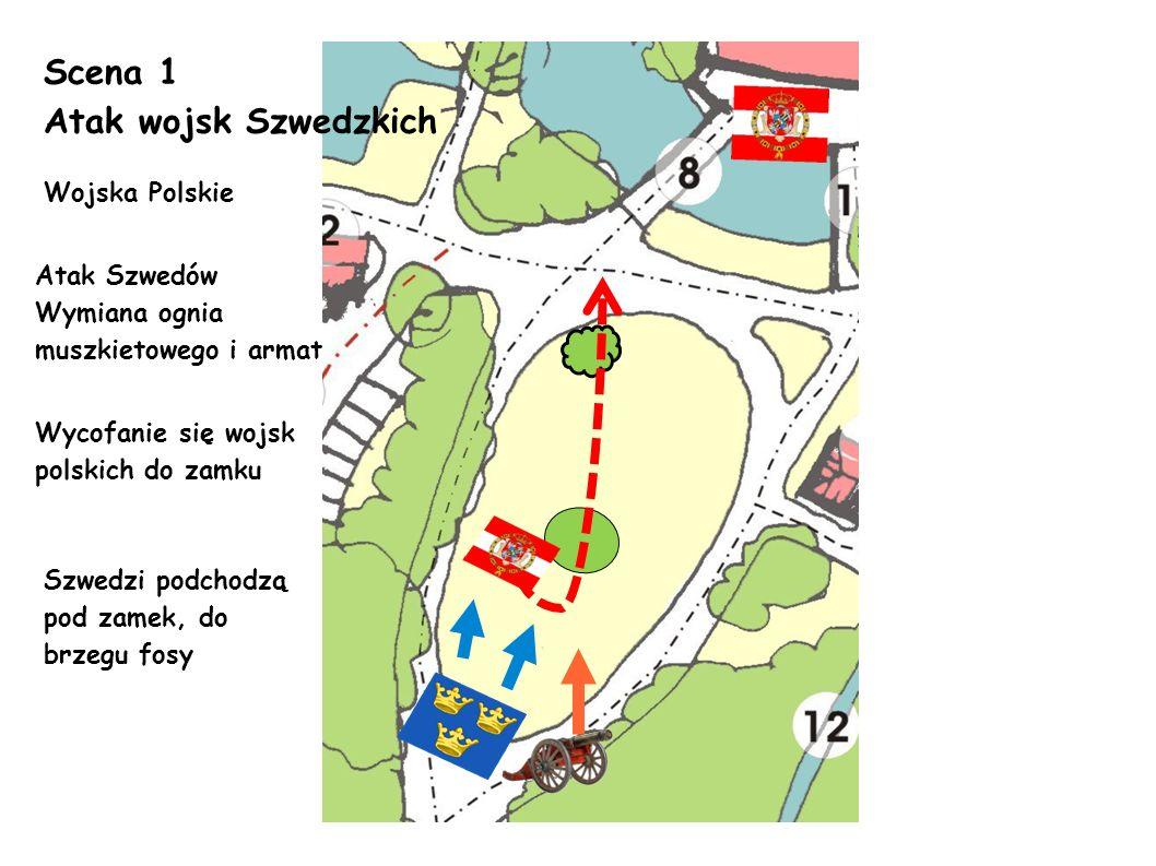 Scena 2 Atak wojsk Szwedzkich Wymiana ognia między Szwedami a Polakami.