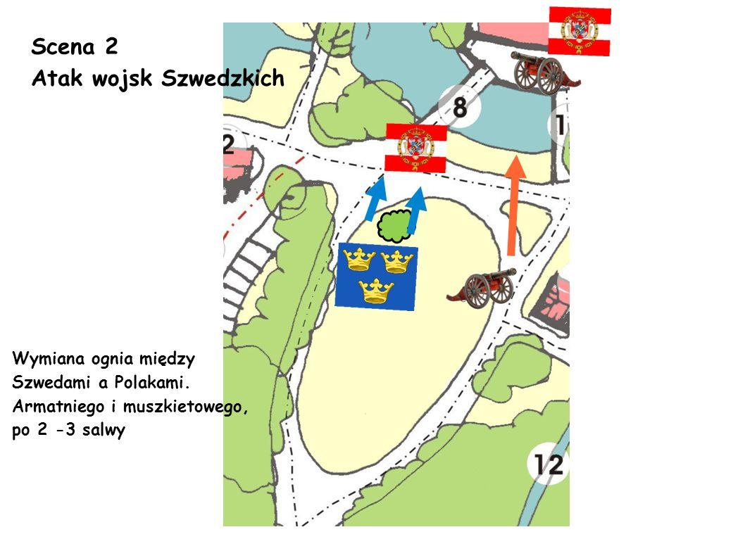 Scena 3 Szturm Szwedów na Zamek.Wymiana ognia - armaty i muszkiety Natarcie Szwedów.
