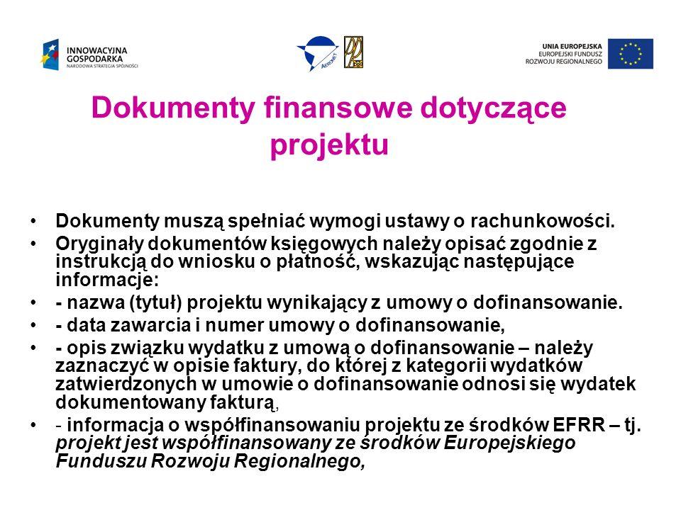 Dokumenty finansowe dotyczące projektu Dokumenty muszą spełniać wymogi ustawy o rachunkowości.