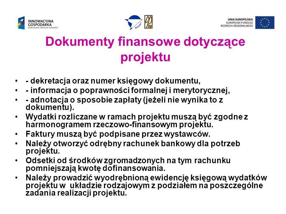 Dokumenty finansowe dotyczące projektu - dekretacja oraz numer księgowy dokumentu, - informacja o poprawności formalnej i merytorycznej, - adnotacja o sposobie zapłaty (jeżeli nie wynika to z dokumentu).