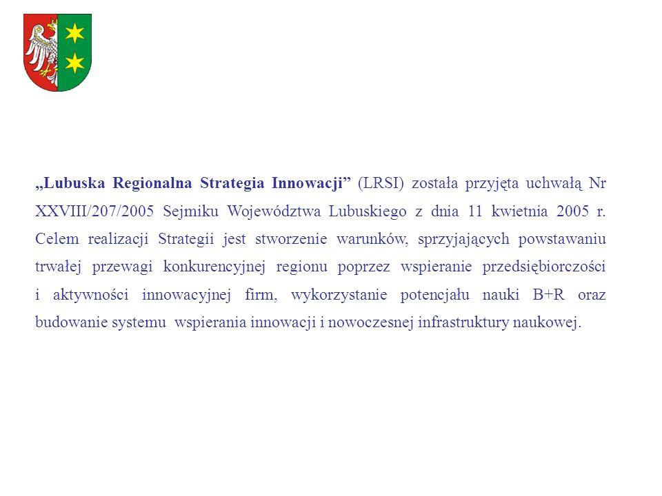 Lubuska Regionalna Strategia Innowacji (LRSI) została przyjęta uchwałą Nr XXVIII/207/2005 Sejmiku Województwa Lubuskiego z dnia 11 kwietnia 2005 r. Ce
