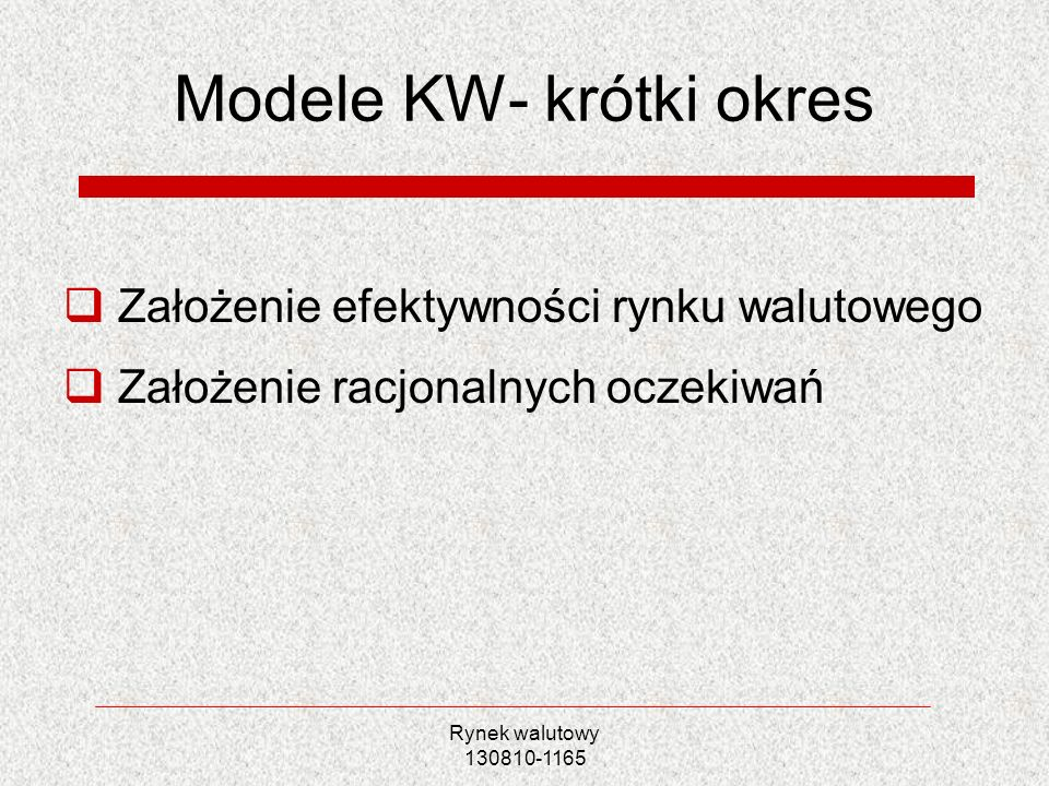 Rynek walutowy 130810-1165 Model progowy KW Przykładowa estymacja Serwa (2005) USD/PLN, EUR/PLN Rozwój KW w dwóch różnych stanach Stany zależne od zmiennej egzogenicznej (10 wariantów) Zmiany reżimów najdokładniej opisane przez stan międzynarodowych rynków finansowych oraz zmienną trendu