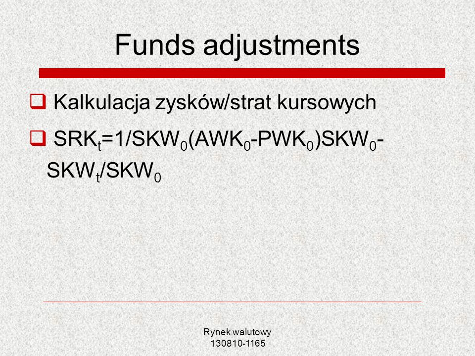 Rynek walutowy 130810-1165 Money market hedge Zaciągnięcie pożyczki 900 000 PLN przy i=15% wymagana spłata 1 035 000 PLN Wymiana PLN na GBP po kursie spot 900 000*0,20 =180 000 GBP Inwestycja GBP 1800 *0,1=198 000 GBP Spłata pożyczki 1062 000*0,15=155 200 GBP Wynik transakcji: 198 000-155 200 +428 000 =42800 GBP