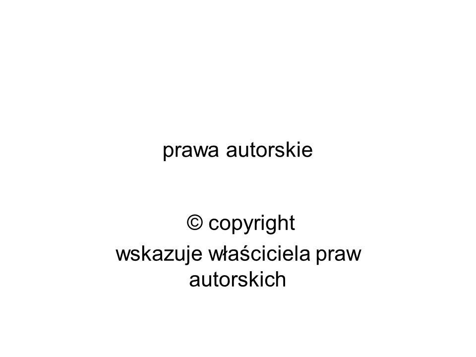 prawa autorskie © copyright wskazuje właściciela praw autorskich