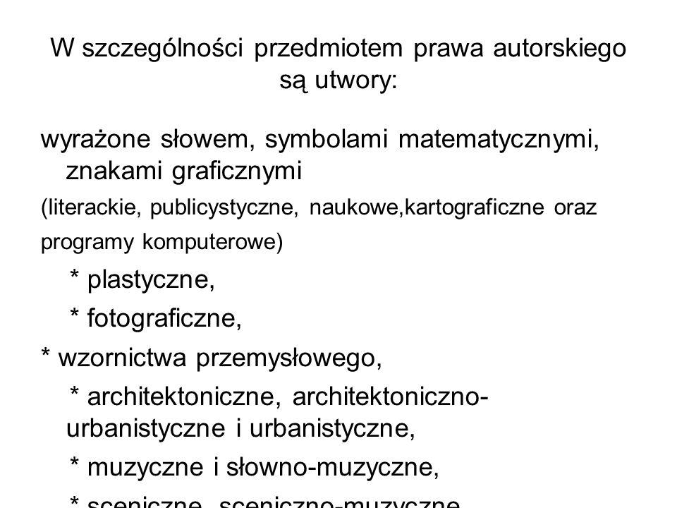 W szczególności przedmiotem prawa autorskiego są utwory: wyrażone słowem, symbolami matematycznymi, znakami graficznymi (literackie, publicystyczne, n