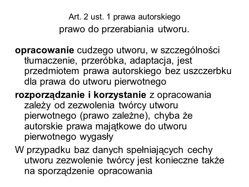 Art. 2 ust. 1 prawa autorskiego prawo do przerabiania utworu. opracowanie cudzego utworu, w szczególności tłumaczenie, przeróbka, adaptacja, jest prze