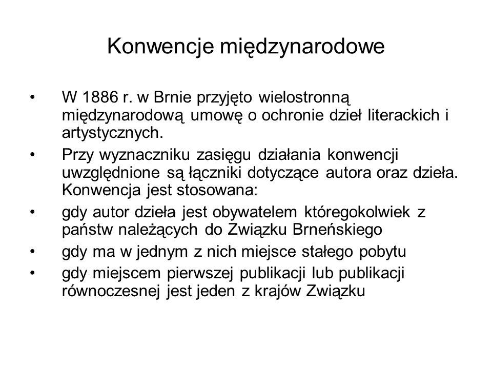Konwencje międzynarodowe W 1886 r. w Brnie przyjęto wielostronną międzynarodową umowę o ochronie dzieł literackich i artystycznych. Przy wyznaczniku z