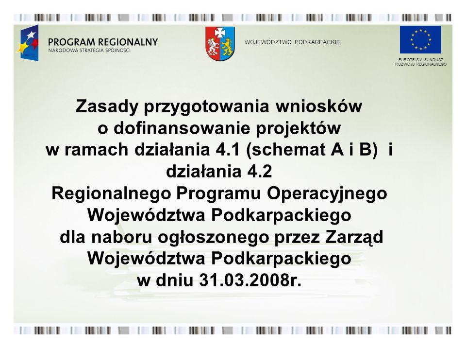 Zasady przygotowania wniosków o dofinansowanie projektów w ramach działania 4.1 (schemat A i B) i działania 4.2 Regionalnego Programu Operacyjnego Woj