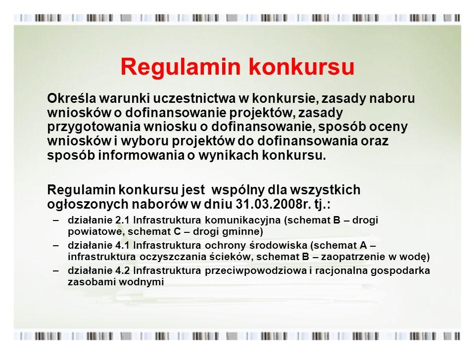 Regulamin konkursu Określa warunki uczestnictwa w konkursie, zasady naboru wniosków o dofinansowanie projektów, zasady przygotowania wniosku o dofinan