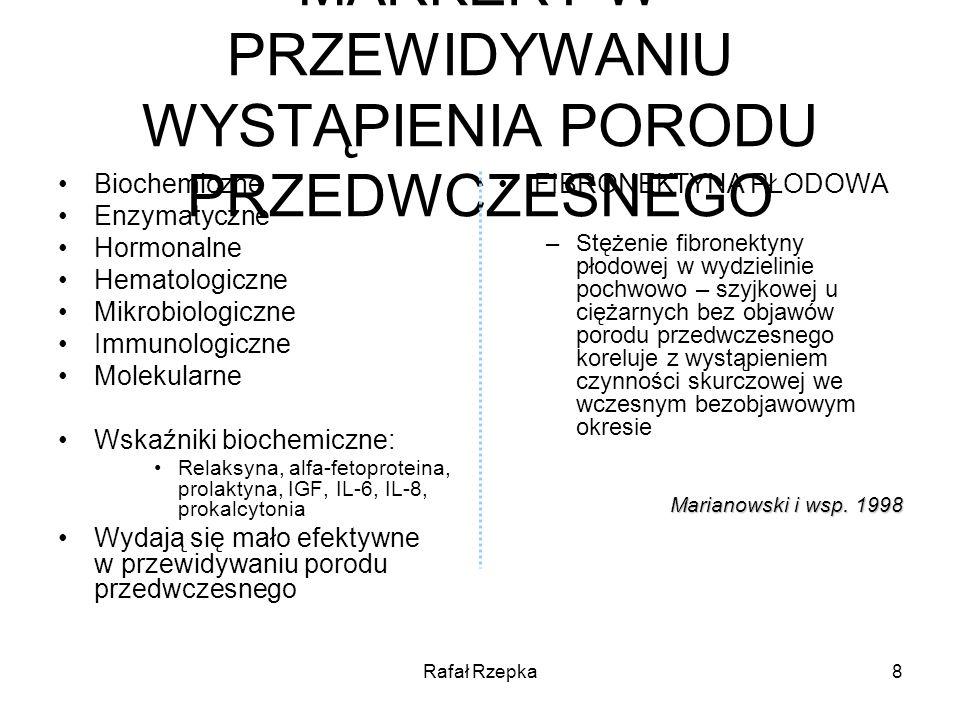 Rafał Rzepka9 IDIOPATYCZNY PORÓD PRZEDWCZESNY Przedwczesna czynność skurczowa macicy