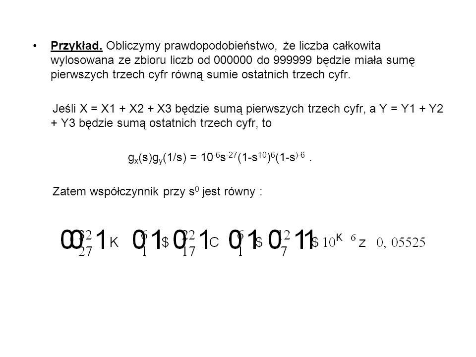 Przykład. Obliczymy prawdopodobieństwo, że liczba całkowita wylosowana ze zbioru liczb od 000000 do 999999 będzie miała sumę pierwszych trzech cyfr ró