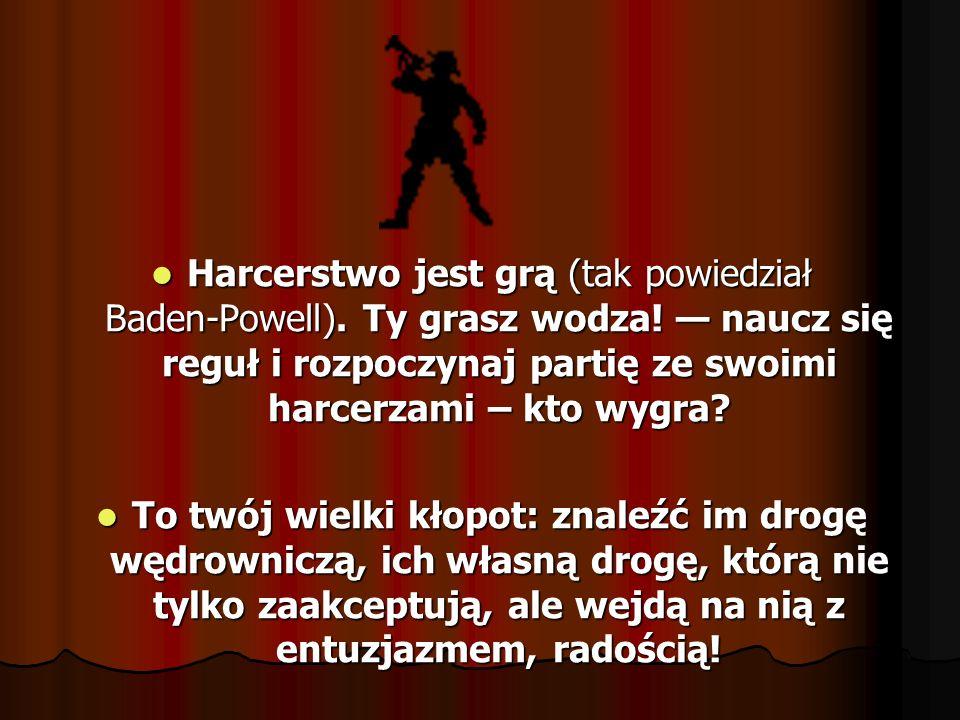 Harcerstwo jest grą (tak powiedział Baden Powell). Ty grasz wodza! naucz się reguł i rozpoczynaj partię ze swoimi harcerzami – kto wygra? Harcerstwo j