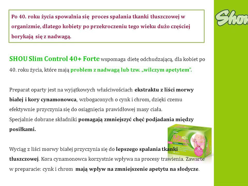 SHOU Slim Control 40+ Forte wspomaga dietę odchudzającą, dla kobiet po 40. roku życia, które mają problem z nadwagą lub tzw. wilczym apetytem. Prepara
